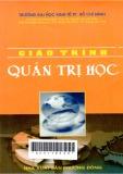 Giáo trình quản trị học: Giáo trình của trường Đại học Kinh tế Tp. Hồ Chí Minh theo Quyết định số 1637/DDHKT-QLKH-HTQT ngày 06/140/2009