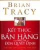 Ebook Kết thúc bán hàng: Đòn quyết định - Brian Tracy