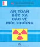 Ebook An toàn bức xạ bảo vệ môi trường: Phần 1 - Phùng Văn Duân