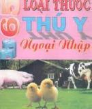 Ebook 65 Loại thuốc thú y ngoại nhập - TS. Nguyễn Xuân Bình