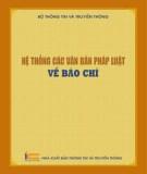 Ebook Hệ thống các văn bản pháp luật về báo chí: Phần 1
