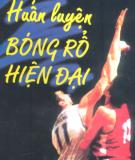 Ebook Huấn luyện bóng rổ hiện đại: Phần 1 - NXB Thể dục Thể thao