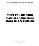 Ebook Thiết kế - Thi công - Giám sát Công trình hầm giao thông: Phần 1 - GS.TS. Nguyễn Viết Trung, ThS. Trần Thu Hằng