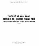 Ebook Thiết kế và khai thác Đường ôtô - Đường thành phố theo quan điểm an toàn giao thông: Phần 1 - PGS.TS. Nguyễn Xuân Vinh