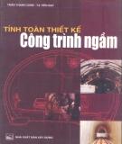 Ebook Tính toán thiết kế công trình ngầm: Phần 1 - Trần Thanh Giám, Tạ Tiến Đạt
