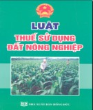 Ebook Luật thuế sử dụng đất nông nghiệp: Phần 1 - NXB Hồng Đức
