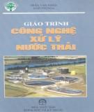 Giáo trình Công nghệ xử lý nước thải - Trần Văn Nhân, Ngô Thị Nga