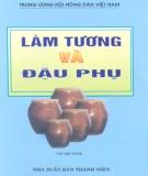 Ebook Làm tương và đậu phụ: Phần 1 - Phạm Quang Tôn (chủ biên)
