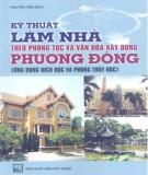 Ebook Kỹ thuật làm nhà theo phong tục và văn hóa xây dựng phương Đông (ứng dụng dịch học và phong thủy học): Phần 1