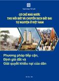 Cơ chế Nhà nước thu hồi đất và chuyển dịch đất đai tự nguyện ở Việt Nam: Phương pháp tiếp cận, định giá đất và giải quyết khiếu nại của dân