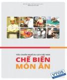 Ebook Tiêu chuẩn nghề Du lịch Việt Nam – Chế biến món ăn: Phần 1