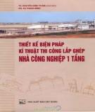 Ebook Thiết kế biện pháp kĩ thuật thi công lắp ghép nhà công nghiệp 1 tầng: Phần 2 - TS. Nguyễn Đình Thám (chủ biên)