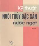 Ebook Kỹ thuật nuôi thủy đặc sản nước ngọt (Tập 2) - Ngô Trọng Lư