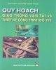 Ebook Quy hoạch giao thông vận tải và thiết kế công trình giao thông đô thị: Phần 1 - GS.TSKH Nguyễn Xuân Trục