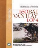 Ebook Tuyển tập 150 bài văn hay lớp 4(tái bản lần thứ nhất): Phần 1