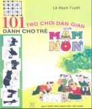 Ebook 101 trò chơi dân gian dành cho trẻ mầm non: Phần 1