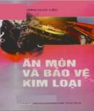 Ebook Ăn mòn và bảo vệ kim loại: Phần 1 - Trương Ngọc Liên