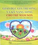 Ebook Giáo dục giá trị sống và kỹ năng sống cho trẻ mầm non: Phần 1