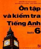 Ebook Ôn tập và kiểm tra Tiếng Anh (Quyển 6 - in lần 2): Phần 1