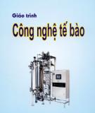 Giáo trình Công nghệ tế bào - Nguyễn Hoàng Lộc