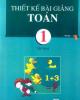 Ebook Thiết kế bài giảng Toán 1: Tập 2 - Nguyễn Tuấn (chủ biên)