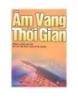 Ebook Âm vang thời gian - Những ca khúc đặc  sắc của các tỉnh miền Trung và Tây Nguyên