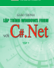 Giáo trình Lập trình Windowns Form với C#.Net: Tập 1 - TS. Lê Trung Hiếu, ThS. Nguyễn Thị Minh Thi