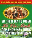 Ebook Giá trị di sản tư tưởng Hồ Chí Minh góp phần xây dựng con người mới Việt Nam: Phần 1 - Nguyễn Văn Dương