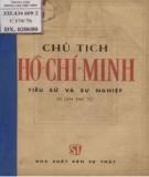 Ebook Chủ tịch Hồ Chí Minh, tiểu sử và sự nghiệp: Phần 1 - Ban nghiên cứu lịch sử Đảng Trung ương