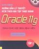 Giáo trình Hướng dẫn lý thuyết kèm theo bài tập thực hành Oracle 11g (Tập 1) - NXB Hồng Đức