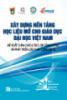 Ebook Xây dựng nền tảng học liệu mở cho giáo dục đại học Việt Nam – Đề xuất chính sách, tạo lập cộng đồng và phát triển giải pháp công nghệ