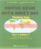 Ebook Những bệnh miền nhiệt đới thường gặp - Tây y và đông y: Phần 1