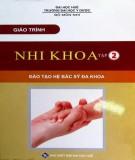 Giáo trình Nhi khoa (Tập 2: Nhi hô hấp – Nhi tiêu hóa – Nhi lây): Phần 1