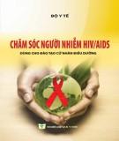 Ebook Chăm sóc người nhiễm HIV/AIDS (dùng cho đào tạo cử nhân điều dưỡng): Phần 1