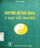 Ebook Chuyên đề nhi khoa y học cổ truyền: Phần 1