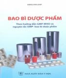 Ebook Bao bì dược phẩm Theo hướng dẫn GMP-WHO và nguyên tắc GMP-bao bì dược phẩm: Phần 2
