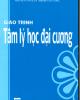 Giáo trình Tâm lý học đại cương: Phần 1 - GS.TS. Nguyễn Quang Uẩn (chủ biên)