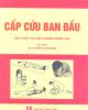 Ebook Cấp cứu ban đầu (Sách đào tạo điều dưỡng trung cấp): Phần 2 - ThS. Nguyễn Mạnh Dũng (chủ biên)