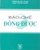 Ebook Bào chế đông dược (Tái bản lần thứ nhất có sửa chữa và bổ sung) - ĐH Y Hà Nội