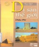 Ebook Di sản thế giới (Tập 5: Châu Phi - Tái bản lần thứ ba): Phần 1