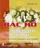 Ebook Bác Hồ với thiếu nhi và phụ nữ: Phần 1 - Nguyệt Tú