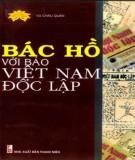 Ebook Bác Hồ với báo Việt Nam độc lập: Phần 1 - Vũ Châu Quán