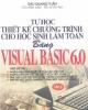 Ebook Tự học thiết kế chương trình cho học sinh làm toán bằng Visual Basic 6.0 (Tập 2) - Đậu Quang Tuấn