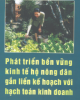 Ebook Phát triển bền vững kinh tế hộ nông dân gắn liền kế hoạch với hạch toán kinh doanh: Phần 1 - PGS.TS. Lê Trọng