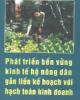Ebook Phát triển bền vững kinh tế hộ nông dân gắn liền kế hoạch với hạch toán kinh doanh: Phần 2 - PGS.TS. Lê Trọng