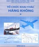 Ebook Tổ chức khai thác hàng không: Tối ưu hóa chính sách giá & quản trị doanh thu - Nguyễn Nam Thanh