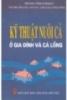 Ebook Kỹ thuật nuôi cá ở gia đình và cá lồng - NXB Văn hóa dân tộc