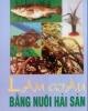 Ebook Làm giàu bằng nghề nuôi hải sản: Tập 1 - NXB Nông Nghiệp