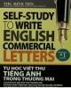 Ebook Tự học viết thư tiếng Anh trong thương mại: Phần 1