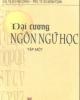 Ebook Đại cương Ngôn ngữ học (Tập 1) - GS.TS. Đỗ Hữu Châu, PGS.TS. Bùi Minh Toán